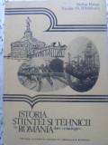 ISTORIA STIINTEI SI TEHNICII IN ROMANIA. DATE CRONOLOGICE-STEFAN BALAN, NICOLAE ST. MIHAILESCU, Pascal Bruckner
