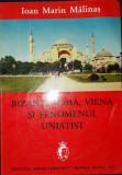 Ioan Marin Malinas - Bizant, Roma, Viena si fenomenul uniatist