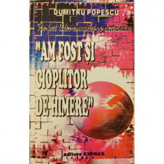 Un fost lider comunist se destainuie: Am fost si cioplitor de himere - Dumitru Popescu