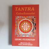 Tantra calea extazului - Georg Feuerstein