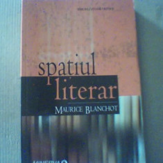 Maurice Blanchot - SPATIUL LITERAR { 2007 }, Alta editura