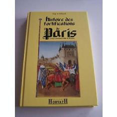 HISTOIRE DES FORTIFICATIONS DE PARIS - GUY LE HALLE (CARTE IN LIMBA FRANCEZA)