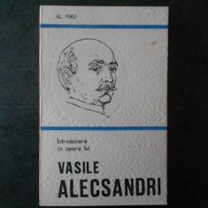 AL. PIRU - INTRODUCERE IN OPERA LUI VASILE ALECSANDRI