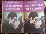 Pe aripile vantului (2 vol.)