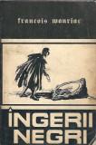 Francois Mauriac - Ingerii negri