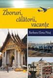 Zboruri, Calatorii, Vacante/Barbara Itut