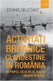 Cumpara ieftin Activitati britanice clandestine in Romania in timpul celui de-al Doilea Razboi Mondial