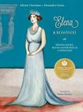 Elena a Romaniei. Regina-Mama, regina suferintei si a sperantei/Adrian Cioroianu, Alexandru Groza, Curtea Veche Publishing