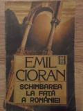 SCHIMBAREA LA FATA A ROMANIEI-EMIL CIORAN