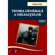 Teoria generala a obligatiilor. Curs universitar - Vasile LUHA