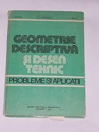GEOMETRIE DESCRIPTIVA SI DESEN TEHNIC. PROBLEME SI APLICATII - I. ENACHE