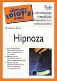 Hipnoza - The complete idiot's guide | Dr. Roberta Temes