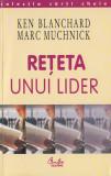 Blanchard, K. s. a. - RETETA UNUI LIDER, ed. Curtea Veche, Bucuresti, 2004