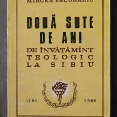 Mircea Păcurariu - Două sute de ani de învățământ teologic la Sibiu (1786-1986)