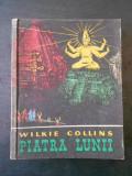 WILKIE COLLINS - PIATRA LUNII, Alta editura