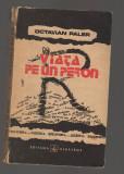 C9733 VIATA PE UN PERON - OCTAVIAN PALER