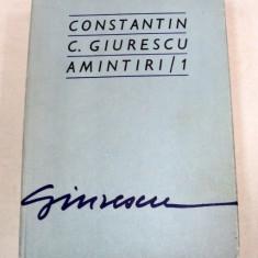 AMINTIRI I - CONSTANTIN C. GIURESCU BUCURESTI , 1976
