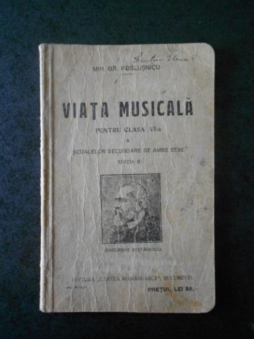 MIH. GR. POSLUSNICU - VIATA MUSICALA PENTRU CLASA A VI-A (1930)