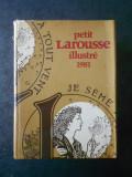 PETIT LAROUSSE ILLUSTRE (1981, editie cartonata)
