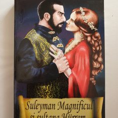 SULEYMAN MAGNIFICUL SI SULTANA HURREM - Isaure de Saint Pierre