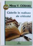 CADERILE IN REALITATE ALE CRITICULUI de MIRCEA V. CIOBANU, 2018