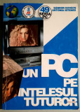 Un PC pe intelesul tuturor - Sandor Kovacs, Antonia Istenes
