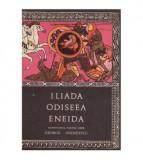 Iliada Odiseea Eneida - repovestite pentru copii