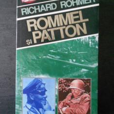 RICHARD ROHMER - ROMMEL SI PATTON