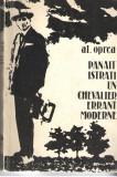 Al. Oprea - Panait Istrati un chevalier erant moderne, Bucuresti 1973, Alta editura