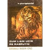 Cum l-am ucis pe Rasputin