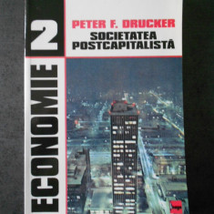 PETER F. DRUCKER - SOCIETATEA POSTCAPITALISTA