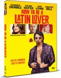 Cum sa fii amantu' la femei / How to Be a Latin Lover - DVD Mania Film