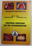 PROTEZE DENTARE DE TIP OVERDENTURE de ION D . COCA ...VALENTINA COCA , 2007