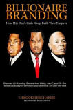 Billionaire Branding: How Hip Hop's Cash Kings Built Their Empires