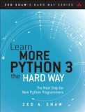 Learn More Python 3 the Hard Way: The Next Step for New Python Programmers, Paperback