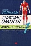 Anatomia omului, vol. I - Aparatul locomotor | Victor Papilian