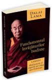 Fundamentul invataturilor budiste. Lamrim - Dalai Lama