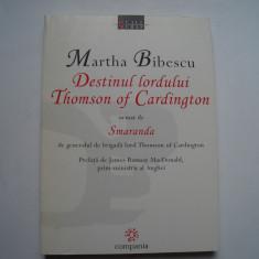 Destinul lordului Thomson of Cardington - Martha Bibescu, Alta editura, 2002