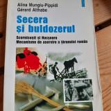 A. Mungiu-Pippidi, G. Althabe - Secera, buldozerul, Nucsoara, Scornicești