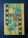 IOAN LAZAR - ISTORIA FILMULUI IN PERSONAJE SI ACTORI volumul 1