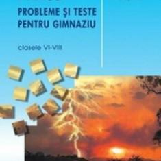 Fizica. Probleme si teste pentru gimnaziu, clasele VI-VIII/Florin Macesanu