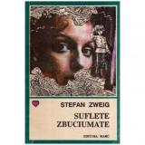 Suflete zbuciumate, Stefan Zweig