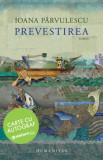 Prevestirea - cu autograf/Ioana Parvulescu