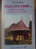 BUCOVINA: ISTORIE SI CULTURA ROMANEASCA (1775-1918)-IOAN CAPREANU
