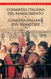 Commedia italiana del Rinascimento / Comedia italiană din Renaştere (vol. I)