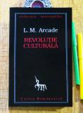 L.M. Arcade - REVOLUTIE CULTURALA (1996; dedicatie+autograf pt. alt scriitor)