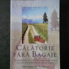 MAX LUCADO - CALATORIE FARA BAGAJE