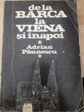 De la Barca la Viena si inapoi, Adrian Paunescu