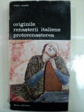 Originile Renasterii italiene Protorenasterea -Viktor Lazarev -Buc. 1983