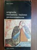 Originile renasterii italiene protorenasterea- Viktor Lazarev